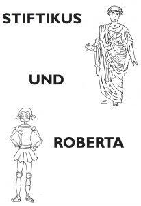 Stiftikus und Roberta